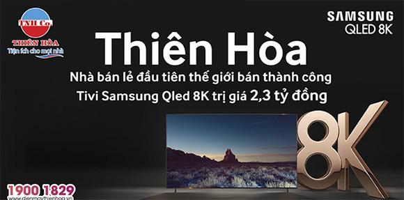 Thiên Hòa bán thành công dòng tivi QLED 8K đắt nhất thế giới